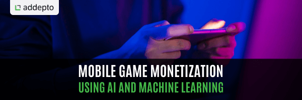 Mobile Game Monetization using AI and Machine Learning (update: July 2021)