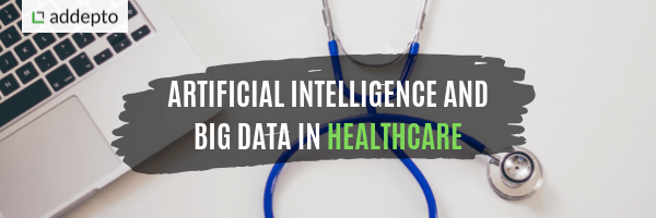 Artificial Intelligence and Big Data in Healthcare