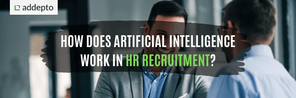 Artificial intelligence in recruitment – how does it work in HR?