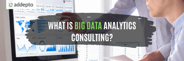 What is Big Data Analytics Consulting? How does it work?