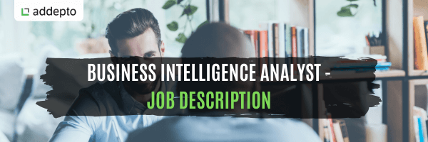 Business Intelligence Analyst – Job Description