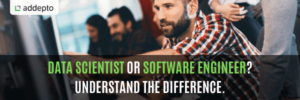 Data Scientist Or Software Engineer? Understand the difference.