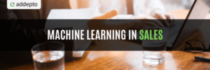 Machine Learning in Sales