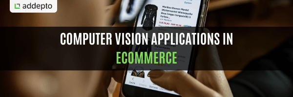 Computer Vision Applications in eCommerce