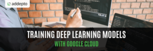 Training Deep Learning Models With Google Cloud featured image