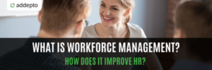 What is Workforce Management? Featured image