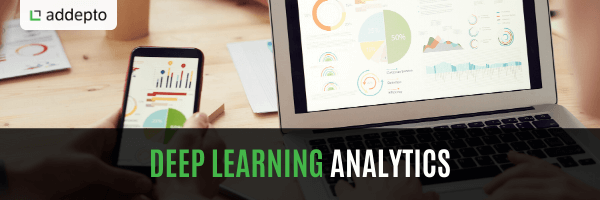 Deep learning analytics