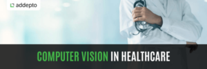 Computer Vision in Healthcare