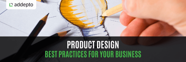 Product Design – Best Practices For Your Business