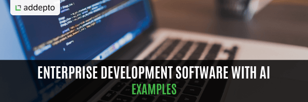 Enterprise Development Software with AI – Examples