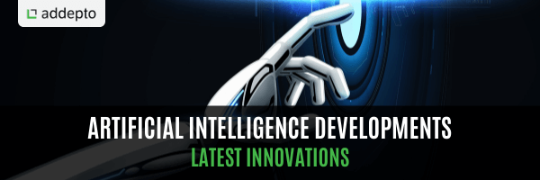 Artificial Intelligence Developments: Latest Innovations
