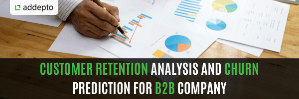 Customer Retention Analysis and Churn Prediction for B2B Company