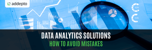 Data Analytics Solutions - How To Avoid Mistakes