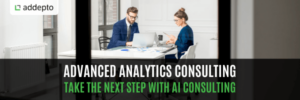 Advanced Analytics Consulting - Take The Next Step With AI Consulting