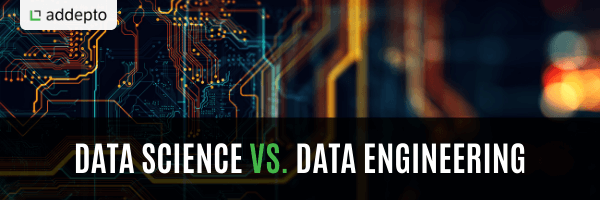 Data Science vs. Data Engineering
