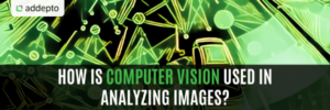 How Is Computer Vision Used In Analyzing Images?