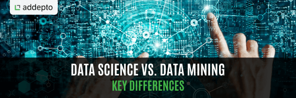 Data Science vs. Data Mining: Key Differences