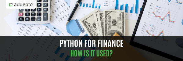 Python for Finance: How is it used?