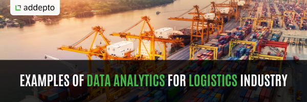 Examples of Data Analytics for Logistics Industry
