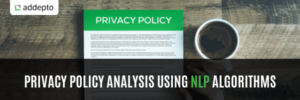 Privacy policy analysis using NLP algorithms