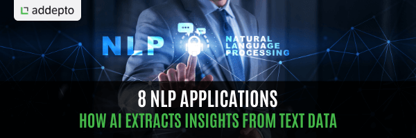 8 NLP applications: How AI extracts Insights from Text data (update: June 2021)