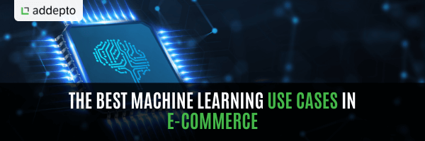 The best Machine Learning Use Cases in E-commerce (update: June 2021)