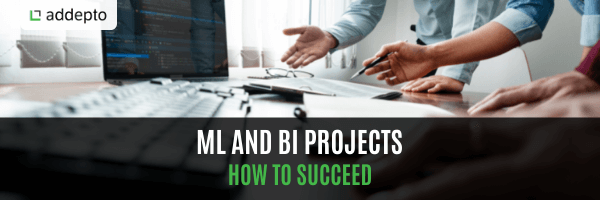13 Tips to remember while working on ML and BI projects [How to Succeed]