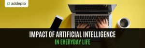 impact of artificial intelligence in everyday life