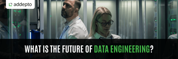 What is the future of data engineering?