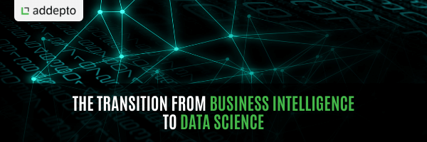 The transition from Business Intelligence to Data Science