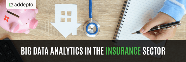 Big data analytics in the insurance sector