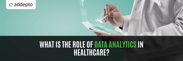 What is the role of data analytics in healthcare?