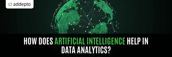 How does Artificial Intelligence help in Data Analytics?