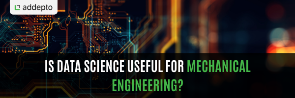 Is data science useful for mechanical engineering?