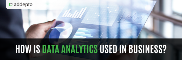 How is Data Analytics used in Business?