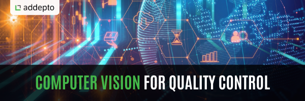 Computer Vision for Quality Control